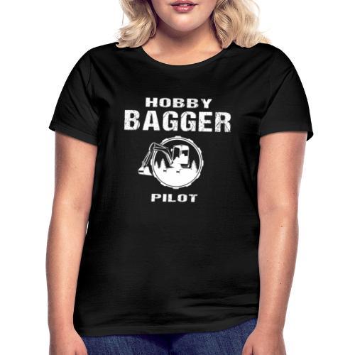 Hobby Bagger Pilot Bagger Baustelle Baumaschine - Frauen T-Shirt