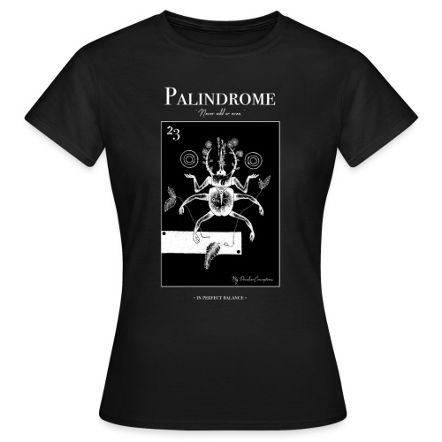 ~ PALINDROME ~ In perfect balance - Vrouwen T-shirt
