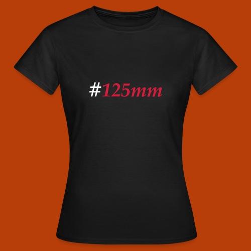 #125mm - Frauen T-Shirt