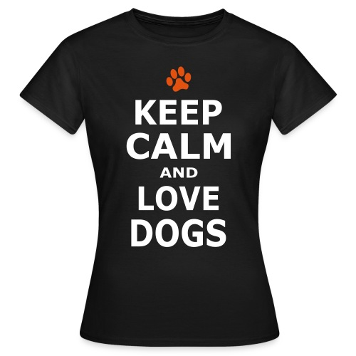 KEEP CALM AND LOVE DOGS - Pfotenabdruck - Frauen T-Shirt