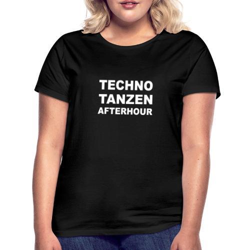 techno tanzen afterhour - Frauen T-Shirt