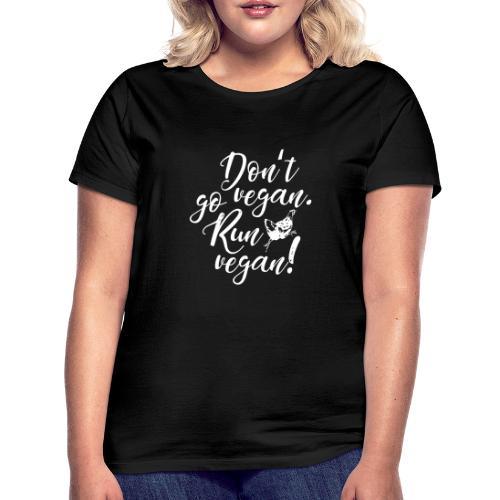 Run vegan! - Frauen T-Shirt