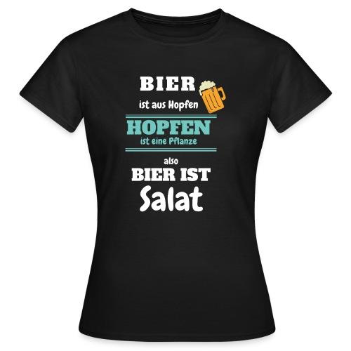 Bier ist aus Hopfen - Bier ist Salat - Frauen T-Shirt