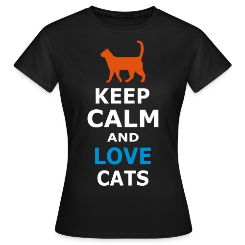 KEEP CALM AND LOVE CATS - Frauen T-Shirt