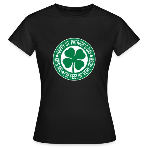 Kiss Me Im Feelin Very Irish - Women's T-Shirt