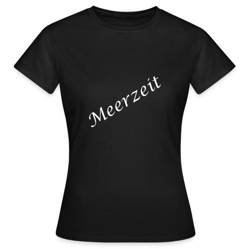 Meerzeit - Frauen T-Shirt