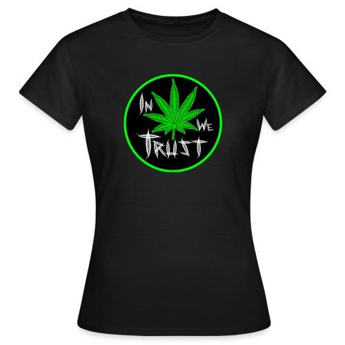 In weed we trust - Camiseta mujer