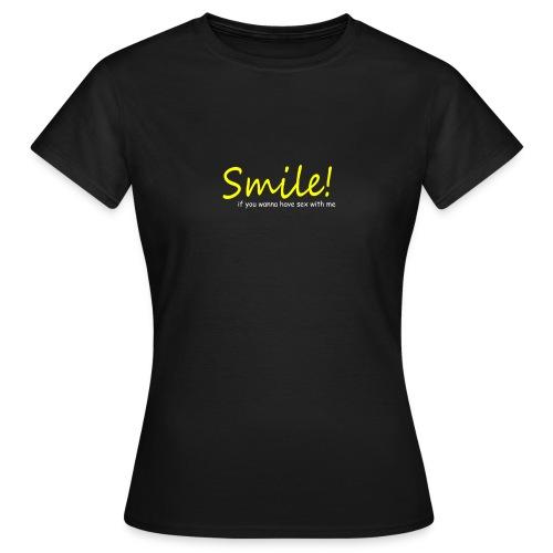 Smile for Sex - Frauen T-Shirt