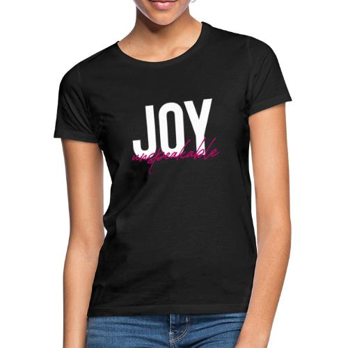 JOY unspeakable pink - Frauen T-Shirt