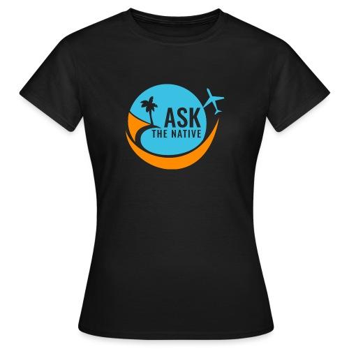 Ask the Native Original Logo - Vrouwen T-shirt