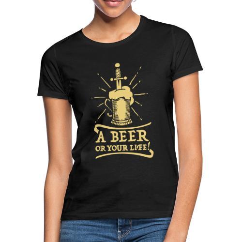 la bière ou la vie - T-shirt Femme