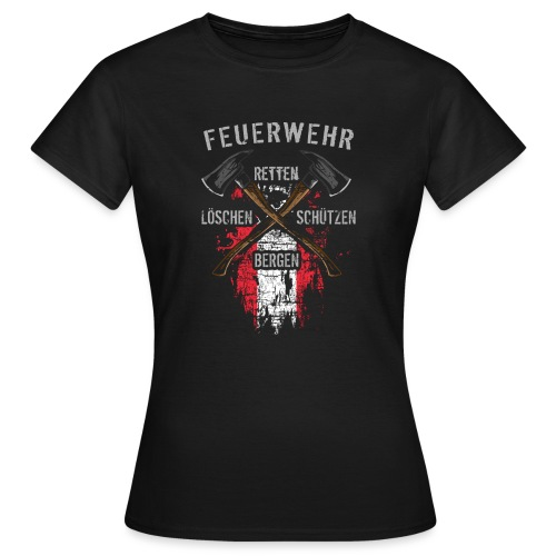 Retten Löschen Bergen Schützen - Frauen T-Shirt