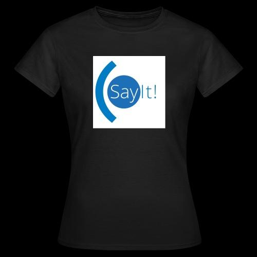 Sayit! - Women's T-Shirt