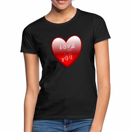 Love You - Frauen T-Shirt
