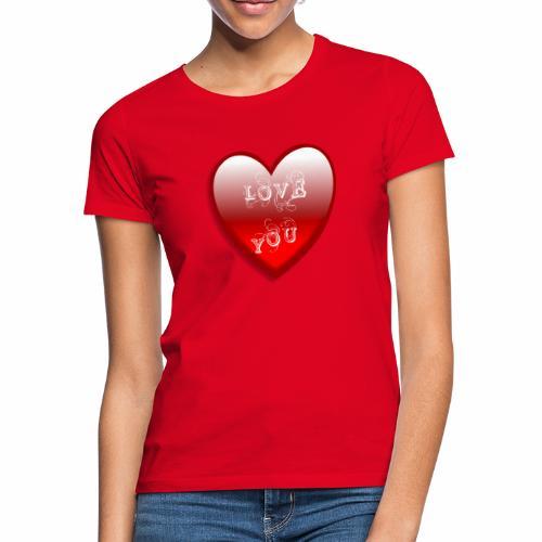 Love You - Frauen T-Shirt
