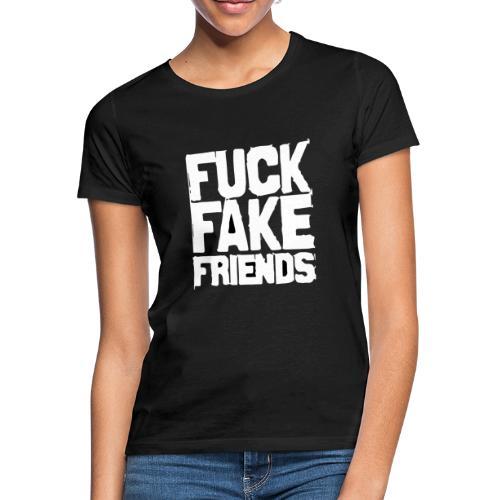 FUCK FAKE FRIENDS - Koszulka damska