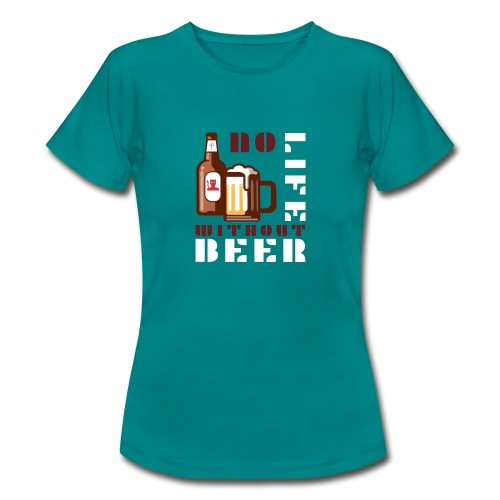 No life without beer - T-shirt Femme