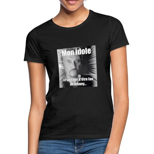 Mon idole Johnny Hallyday - T-shirt Femme