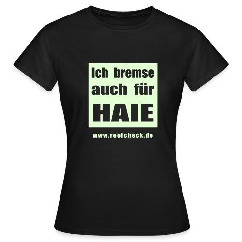 Ich bremse auch für Haie - Frauen T-Shirt