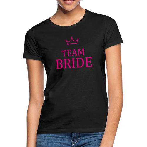 Team Bride Krone Pink JGA Junggesellenabschied - Frauen T-Shirt