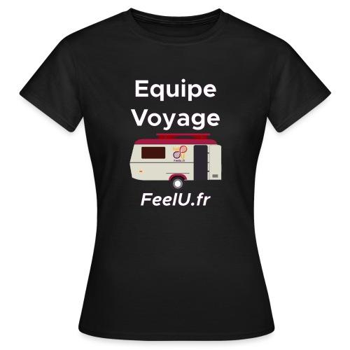 Votre équipe pour le voyage - T-shirt Femme