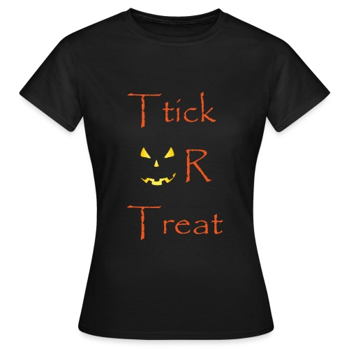 Trick or Treat Yourself, Halloween Stuff for you . - T-shirt Femme