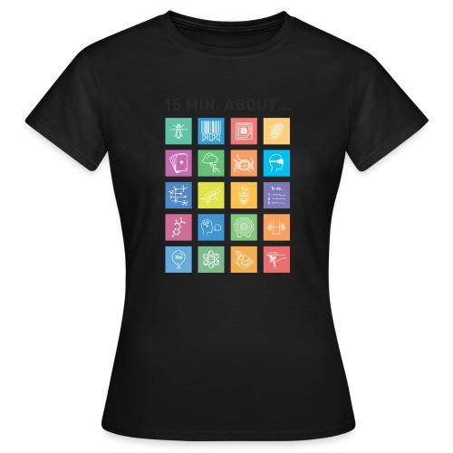 15 min. about... - Frauen T-Shirt