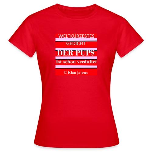 Gedicht DER PUPS - Frauen T-Shirt