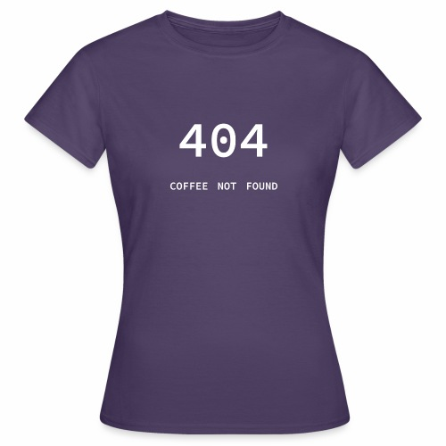404 Coffee not found - Programmer's Tee - Women's T-Shirt