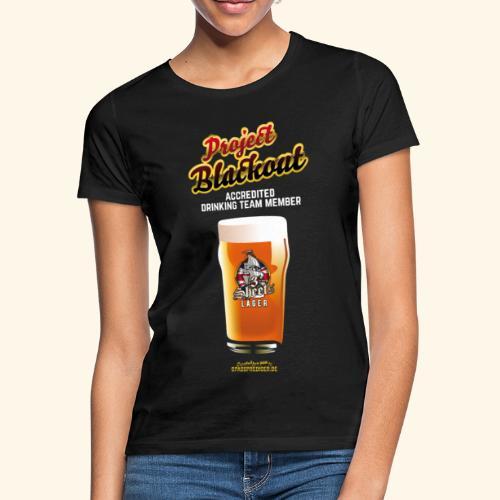 Drinking Shirt Project Blackout - Frauen T-Shirt