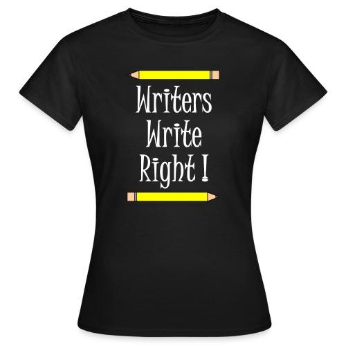 Writers Write Right White Text - Women's T-Shirt