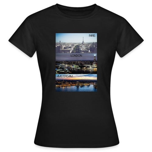 Paris London Amsterdam - Frauen T-Shirt