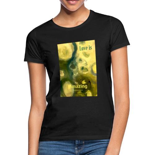 Love is Amazing - T-shirt dam