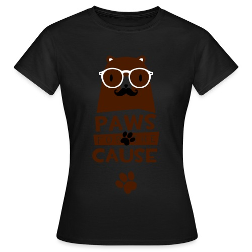 Paws for the cause - Frauen T-Shirt