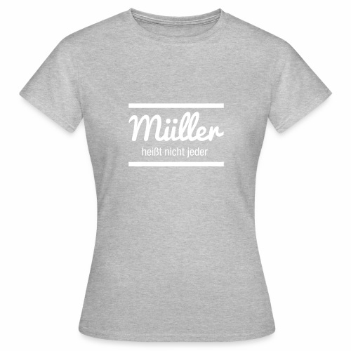 Müller Namensschild - Frauen T-Shirt