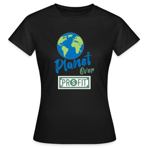 planet over profit - T-shirt Femme