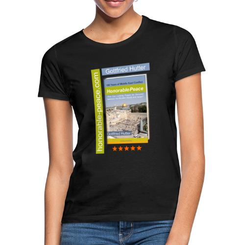 Honorable Peace by Gottfried Hutter - Frauen T-Shirt