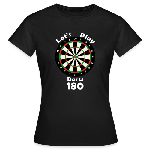 lets play darts - Vrouwen T-shirt