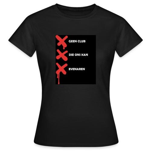 Geen club die ons kan evenaren - Vrouwen T-shirt