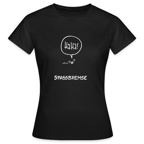 spassbremse - Frauen T-Shirt