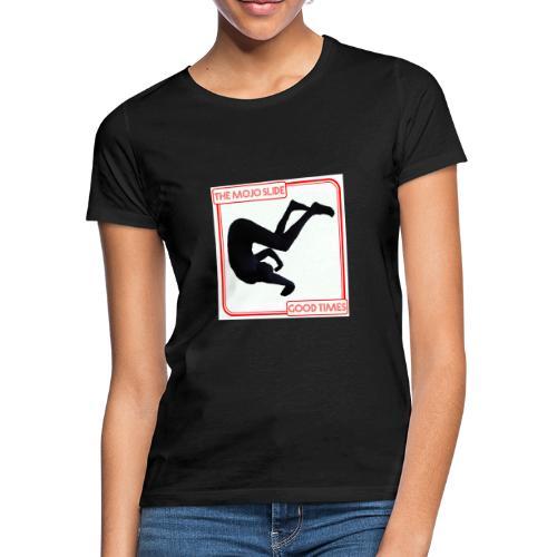 Good Times - Design 1 - Women's T-Shirt