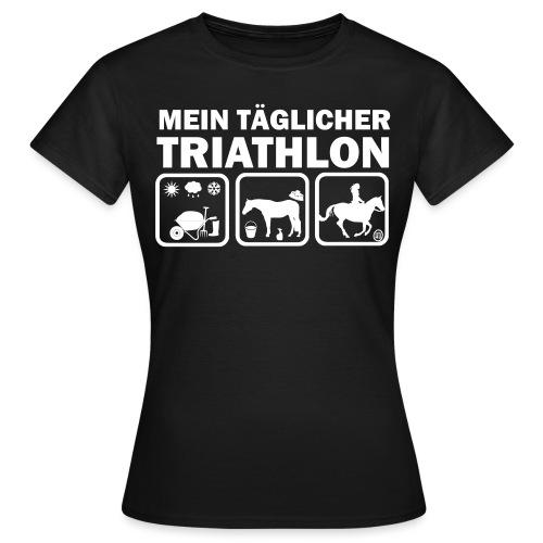 Mein täglicher Triathlon Pferd - Frauen T-Shirt