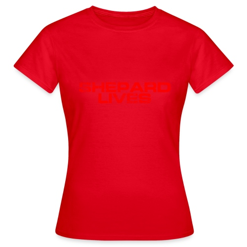 Shepard lives - Women's T-Shirt