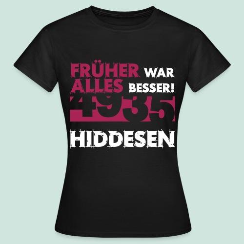 Früher 4935 Hiddesen - Frauen T-Shirt