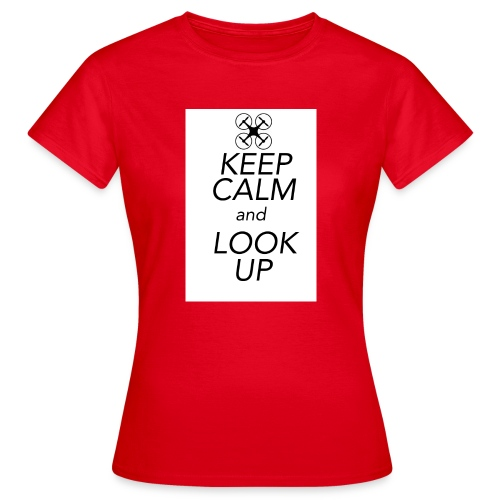 Keep Calm and Look Up - Vrouwen T-shirt