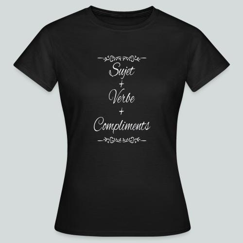 Sujet+verbe+compliments - T-shirt Femme