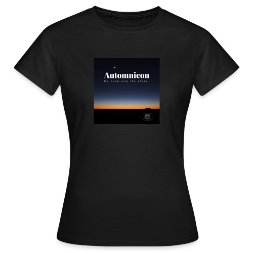 Automnicon. We even own the stars. - Women's T-Shirt