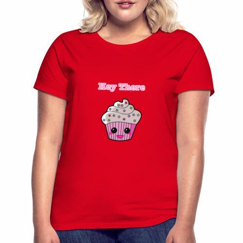 Hey there cupcake - Women's T-Shirt