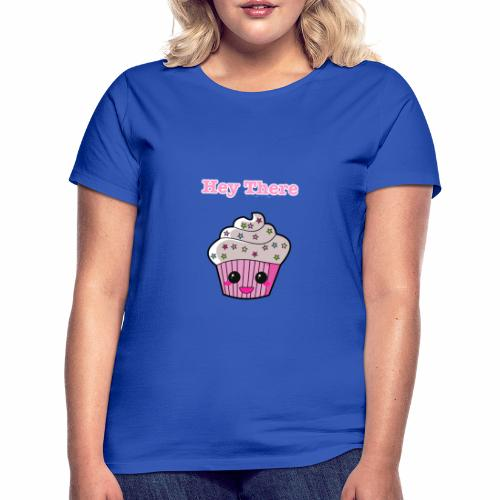 Hey there cupcake - Women's T-Shirt