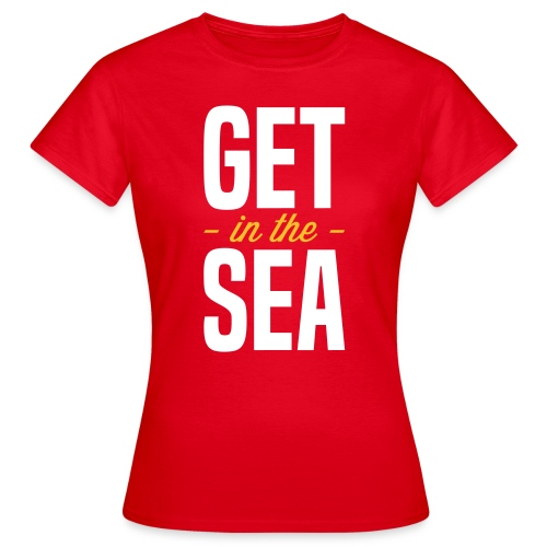 get in the sea 02 - Women's T-Shirt